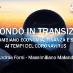 """""""Un mondo in transizione""""- webinar sugli impatti economici del Covid-19"""