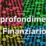 Approfondimento finanziario. Video-rubrica di analisi dei mercati.